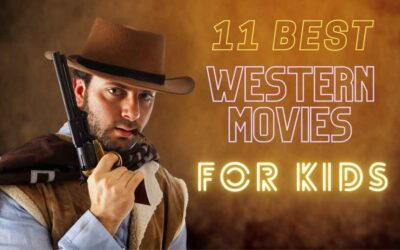 11 Best Western Movies for Kids: A Collection of Classics