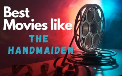 8 Movies Like The Handmaiden: Your Next Best Bet