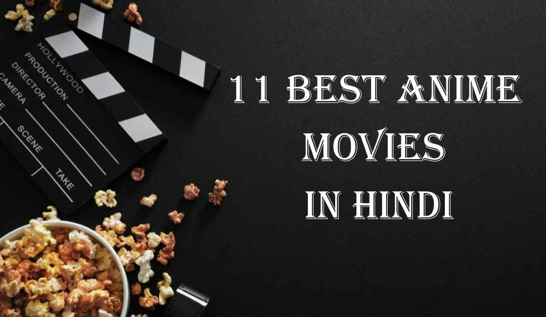11 Best Anime Movies In Hindi